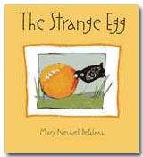 The Strange Egg by Mary Newell DePalma