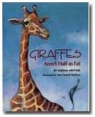 Giraffes aren't Half as Fat by Miriam Aroner, illustrated by Mary Newell DePalma