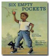 Six Empty Pockets by Matt Curtis, illustrated by Mary Newell DePalma